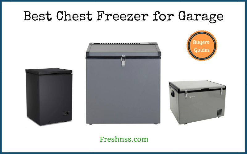 Best Chest Freezer for Garage (2020 Buyers Guide)