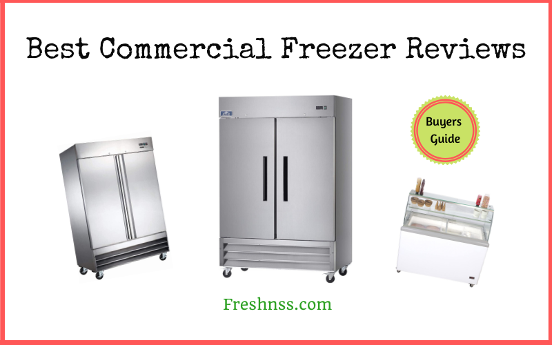 Best Commercial Freezer Reviews (2020 Buyers Guide)