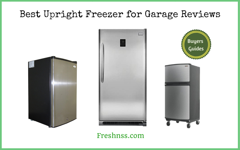 Best Upright Freezer for Garage Reviews (2020 Buyers Guide)