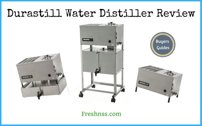 Durastill Water Distiller Review (2020 Buyers Guide)