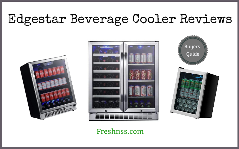 Edgestar Beverage Cooler Reviews (2020 Buyers Guide)