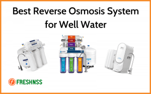 Best Reverse Osmosis System For Well Water